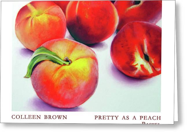 Pretty As A Peach Greeting Card by Colleen Brown