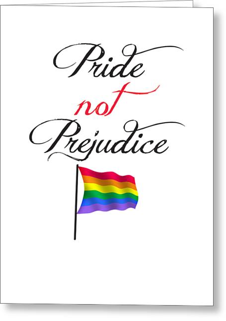 Greeting Card featuring the digital art Pride Not Prejudice With Pride Flag by Heidi Hermes