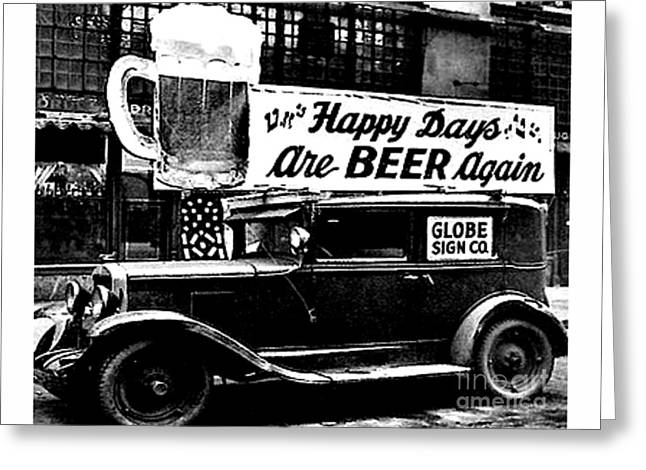 Prohibition Happy Days Are Beer Again Greeting Card