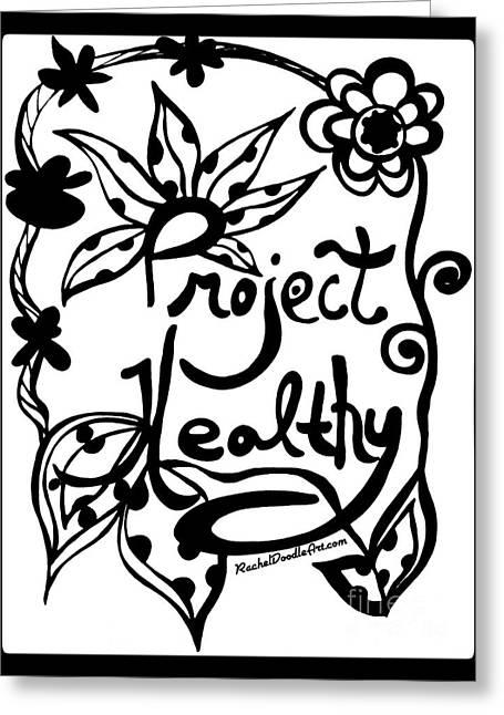 Greeting Card featuring the drawing Project Healthy by Rachel Maynard