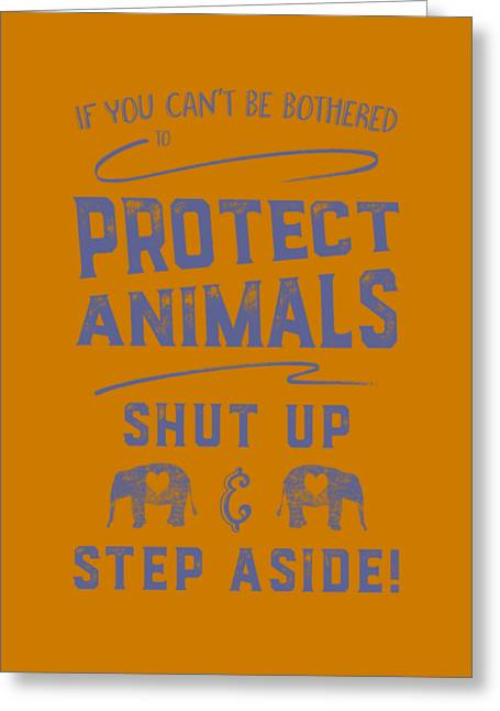 Greeting Card featuring the digital art Protect Animals Typography Poster 2 by Nola Lee Kelsey