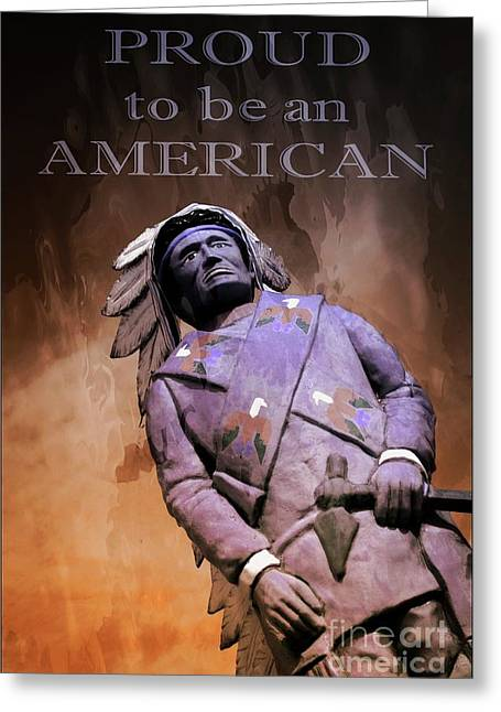 Proud To Be An American Greeting Card by Bob Pardue