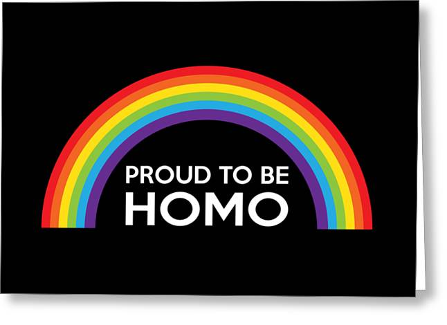 Proud To Be Homo Rainbow Lgbt Pride Greeting Card