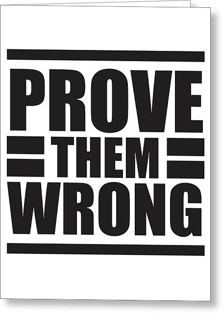 Prove Them Wrong - Motivational Quote Print Greeting Card