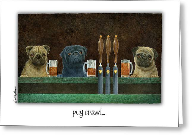 Greeting Card featuring the painting Pug Crawl... by Will Bullas
