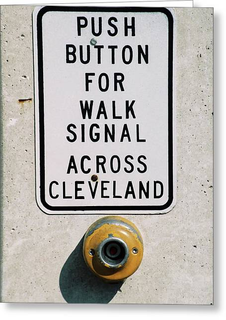 Push Button To Walk Across Clevelend Greeting Card