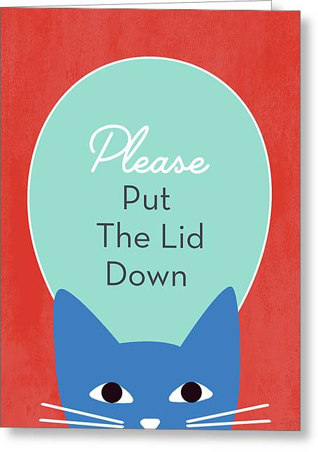 Put The Lid Down Cat- Art By Linda Woods Greeting Card