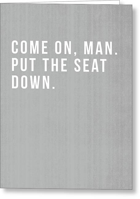 Put The Seat Down- Art By Linda Woods Greeting Card by Linda Woods