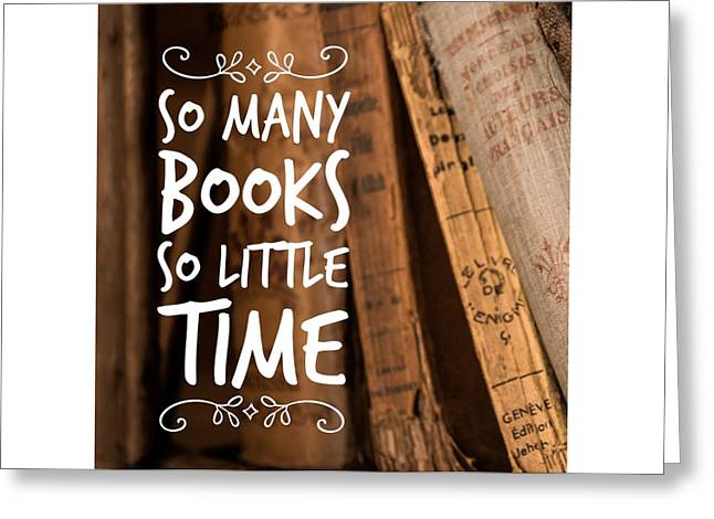 Quote Many Books Little Time Greeting Card