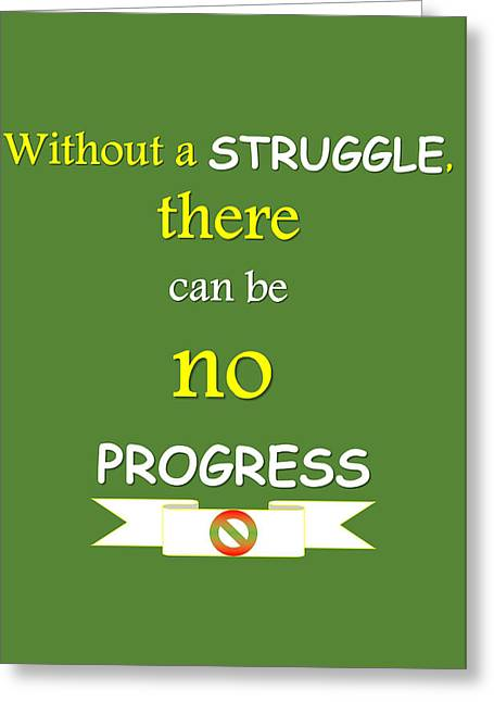 Quote Print - Without A Struggle, There Can Be No Progress Greeting Card by Sathish S