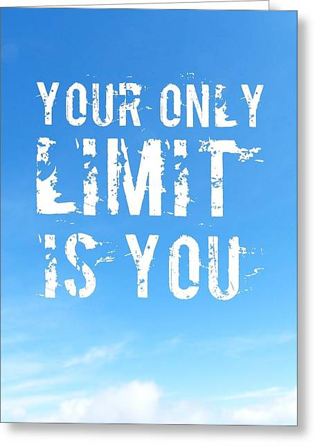 Quote Your Only Limit Is You Vertical Greeting Card