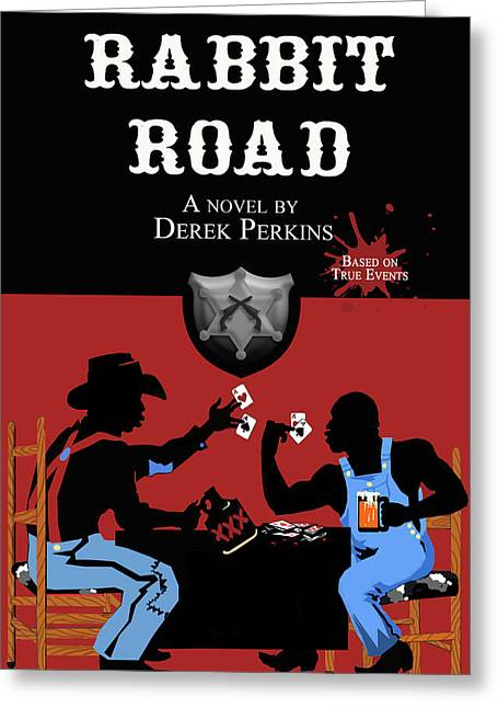 Rabbit Road Official Cover Greeting Card by The Perkins Gallery