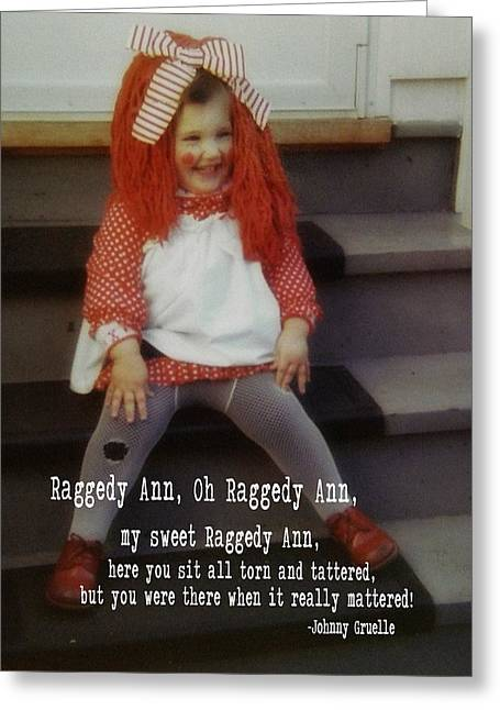 Raggedy Ann Quote Greeting Card by JAMART Photography