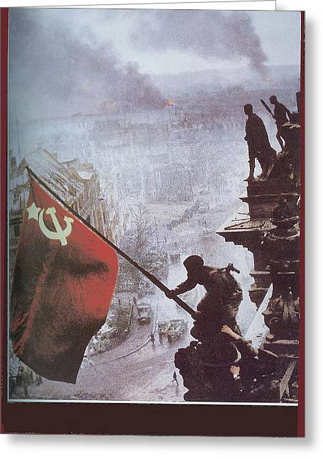 Raising The Soviet Flag  On The Reichstag Building Berlin Germany May 1945 Greeting Card