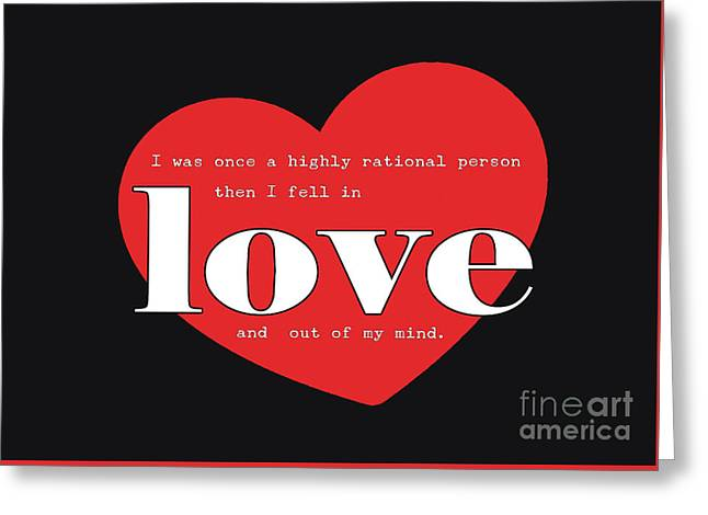Rational Until Love Greeting Card by Liesl Marelli