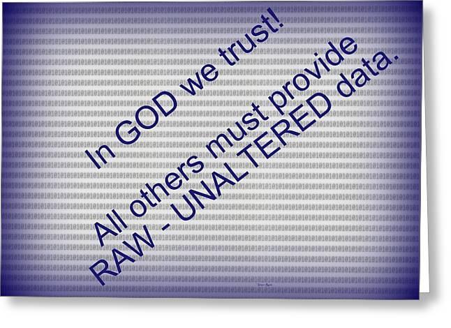 Raw Unaltered Data Greeting Card
