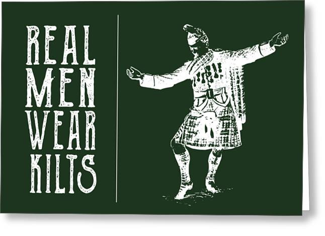 Real Men Wear Kilts Greeting Card by Heather Applegate