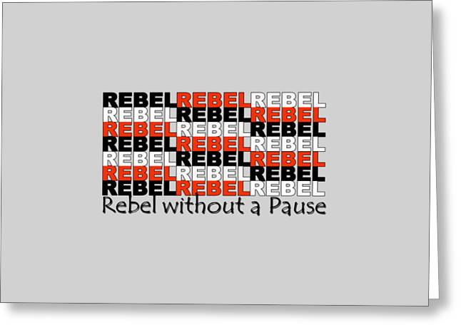 Rebel Without A Pause Greeting Card by Mal Bray