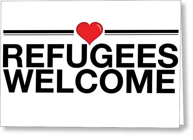 Refugees Wecome Greeting Card by Greg Slocum