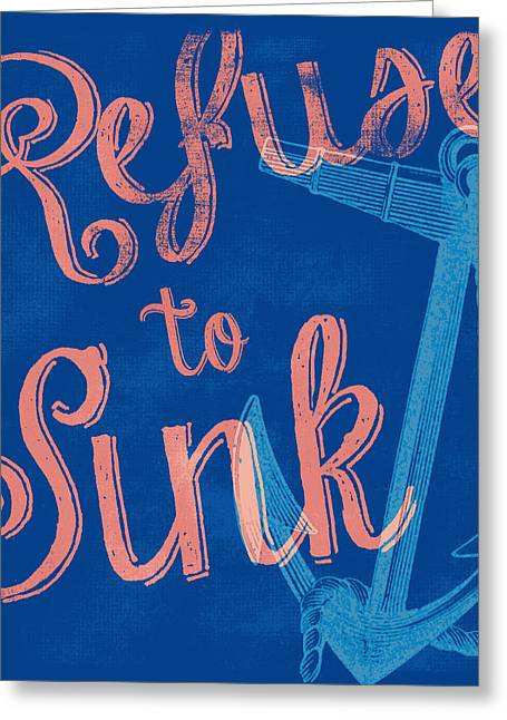 Refuse To Sink Blue Greeting Card
