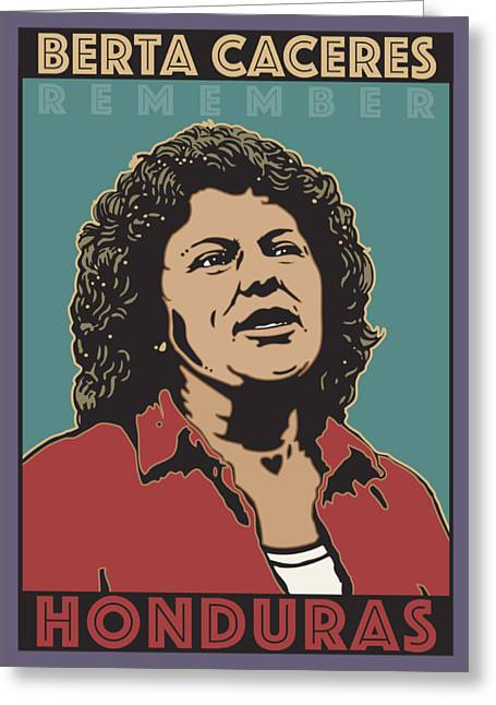 Remember Berta Caceres Greeting Card