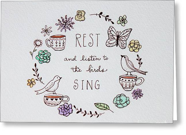Rest And Listen To The Birds Sing Greeting Card by Elizabeth Robinette Tyndall