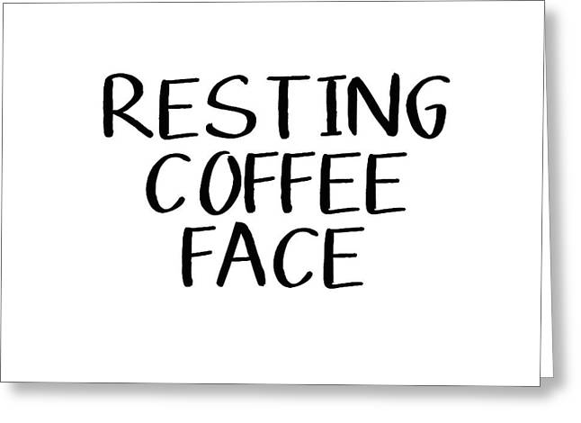 Resting Coffee Face-art By Linda Woods Greeting Card