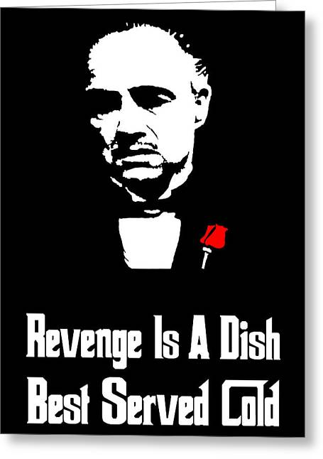 Revenge Is A Dish Best Served Cold - The Godfather Poster Greeting Card by Beautify My Walls