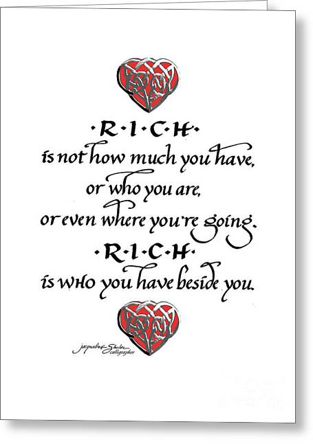 Rich Is Who You Have Beside You Greeting Card