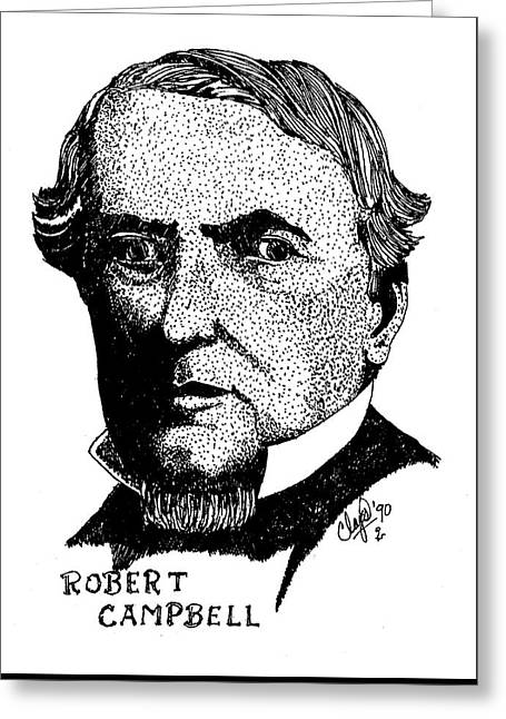 Robert Campbell Greeting Card by Clayton Cannaday