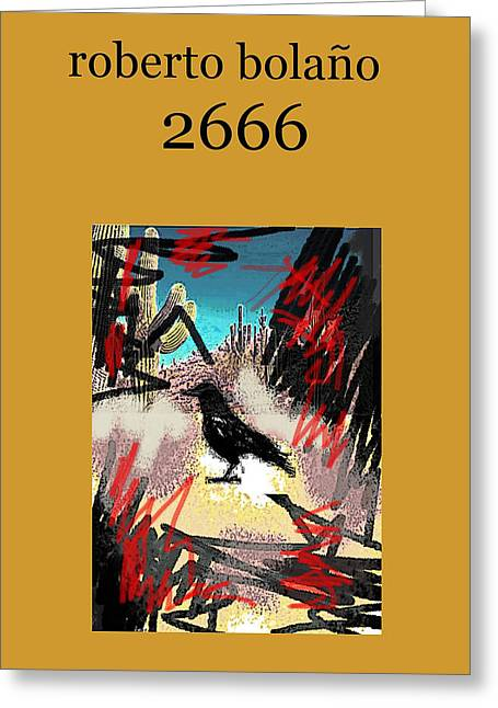 Roberto Bolano 2666 Poster  Greeting Card by Paul Sutcliffe