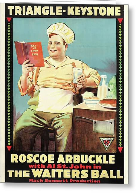 Roscoe Arbuckle In The Waiters Ball 1916 Greeting Card by Mountain Dreams