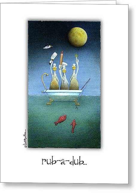 Greeting Card featuring the painting Rub-a-dub... by Will Bullas