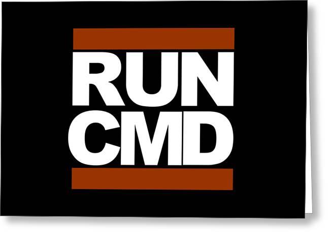 Run Cmd Greeting Card by Darryl Dalton
