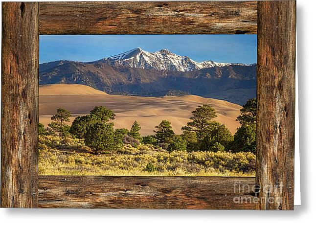 Rustic Wood Window Colorado Great Sand Dunes View Greeting Card by James BO Insogna