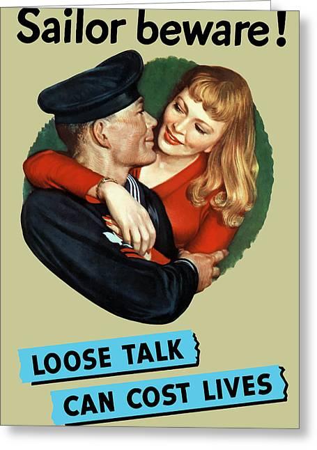 Sailor Beware - Loose Talk Can Cost Lives Greeting Card