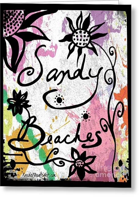 Greeting Card featuring the drawing Sandy Beaches by Rachel Maynard