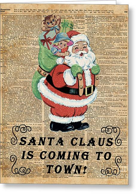 Santa Claus Is Coming To Town Vintage Christmas Decoration  Greeting Card by Jacob Kuch
