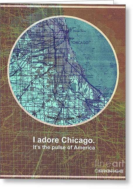 Sarah Bernhardt Quote Of Chicago, Chicago Old Map Greeting Card by Pablo Franchi
