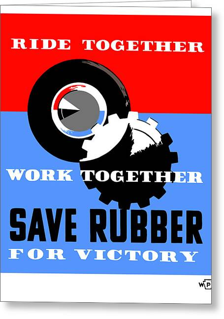 Save Greeting Cards - Save Rubber For Victory Greeting Card by War Is Hell Store