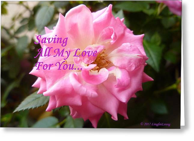 Saving All My Love For You Rose Greeting Card by Lingfai Leung
