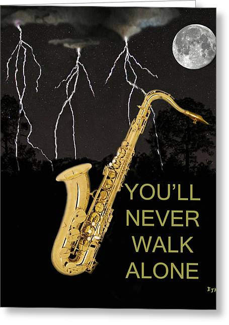 Sax Youll Never Walk Alone Greeting Card