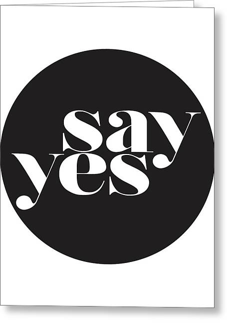Say Yes Greeting Card