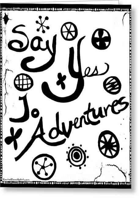 Greeting Card featuring the drawing Say Yes To Adventures by Rachel Maynard