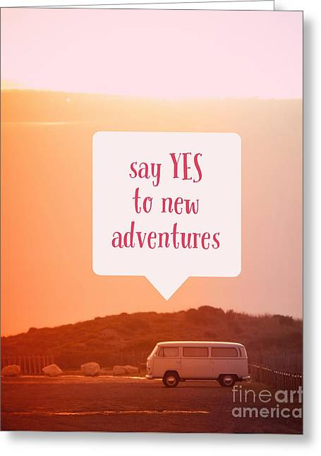 Say Yes To New Adventures Greeting Card by Edward Fielding