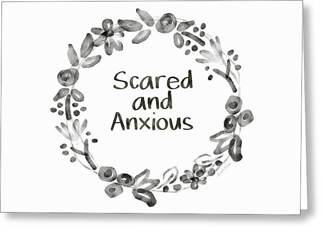 Scared And Anxious- Art By Linda Woods Greeting Card