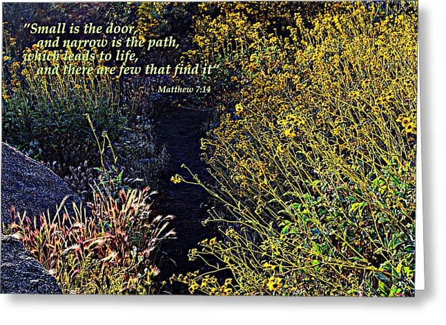 Greeting Card featuring the photograph Scripture - Matthew 7 Verse 14 by Glenn McCarthy Art and Photography