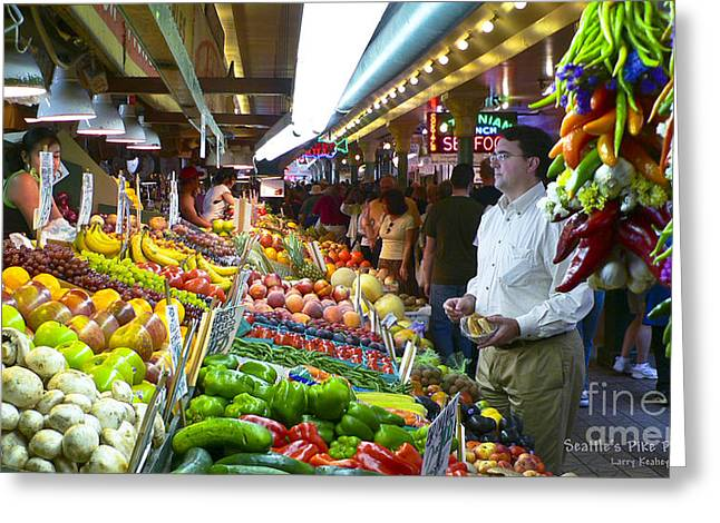 Seattle Market  Greeting Card by Larry Keahey