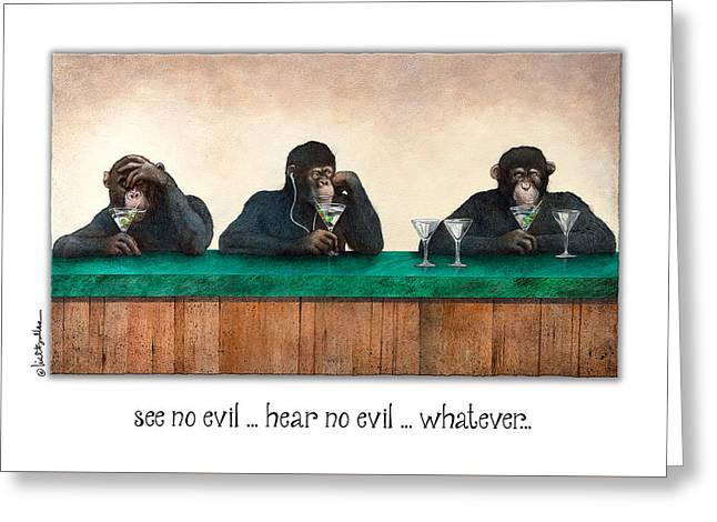 See No Evil_hear No Evil_nevermind... Greeting Card