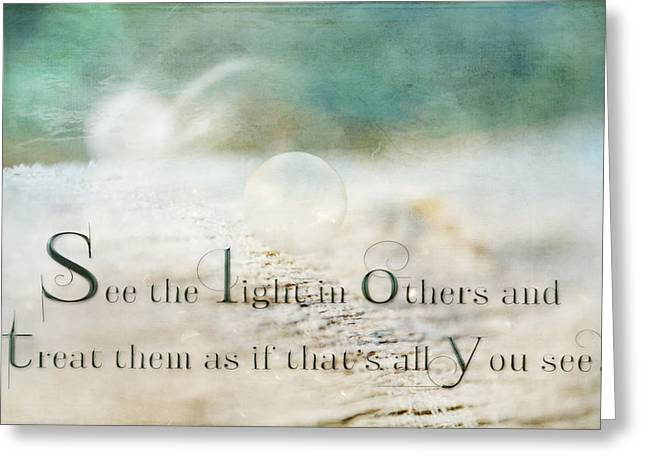 See The Light In Others Greeting Card